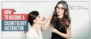 How to Become a Cosmetology Instructor