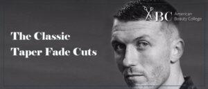 The Classic Taper Fade Cuts
