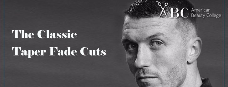 The Classic Taper Fade Cuts Excellent Haircut Ideas