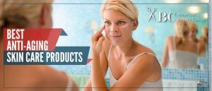 Best Anti-Aging Skin Care Products