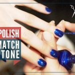 How to Choose a Nail Polish Color That Will Match Your Skin Tone