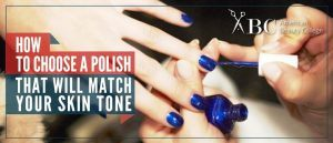 How To Choose A Polish That Will Match Your Skin Tone